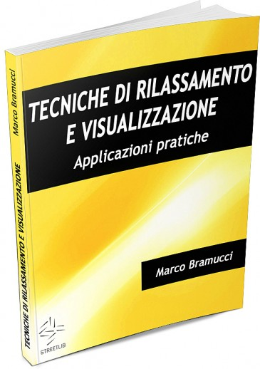 TECNICHE DI RILASSAMENTO E VISUALIZZAZIONE - Vedi anteprima